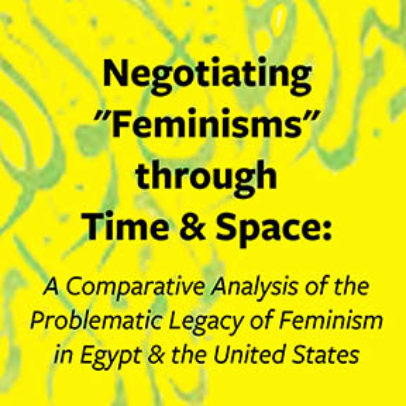 "Negotiating ""Feminisms"" through Time & Space"