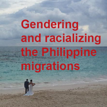 Gendering and racializing the Philippine migrations