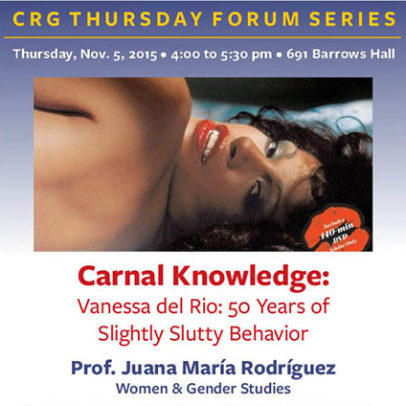 Carnal Knowledge: Vanessa del Rio: 50 Years of Slightly Slutty Behavior