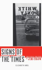 Signs of the Time: The Visual Politics of Jim Crow