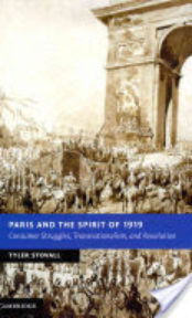 Paris and the Spirit of 1919: Consumer Struggles, Transnationalism, and Revolution