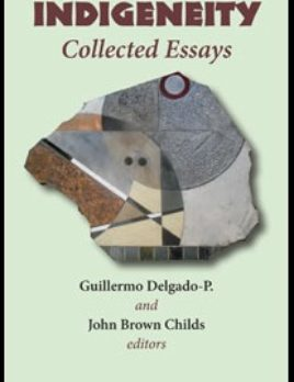 Indigeneity: Collected Essays (2012)