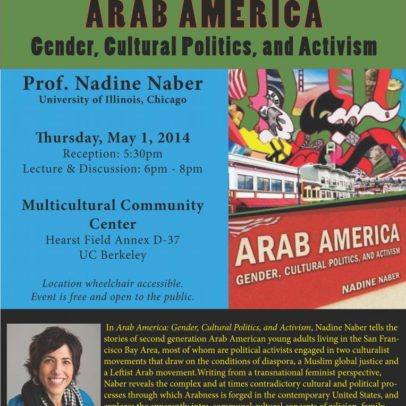 Arab America Gender, Cultural Politics, and Activism, Nadine Naber