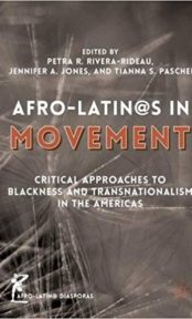 Afro-Latin@s in Movement  Critical Approaches to Blackness and Transnationalism in the Americas