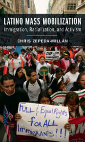 Latino Mass Mobilization Immigration, Racialization, and Activism