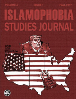 Islamophobia Studies Journal (Fall 2017, Volume 4, Issue 1)