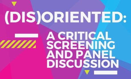 (Dis)Oriented: a critical screening and panel discussion