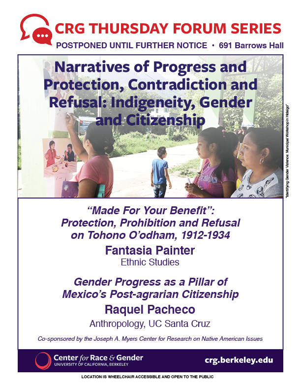 Postponed: Narratives of Progress and Protection, Contradiction and Refusal: Indigeneity, Gender and Citizenship