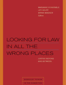 Looking for Law in All the Wrong Places: Justice Beyond and Between (2019)