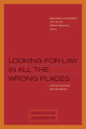 Berkeley Book Chats: Looking for Law in All the Wrong Places: Justice Beyond and Between