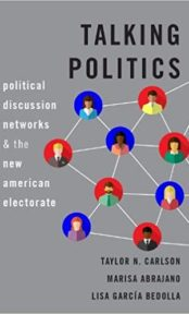 Talking Politics: Political Discussion Networks and the New American Electorate
