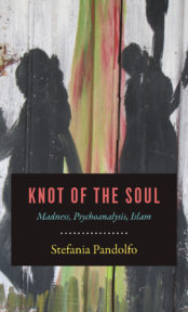 Knot of the Soul: Madness, Psychoanalysis, Islam