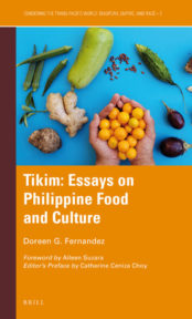 Tikim: Essays on Philippine Food and Culture by Doreen G. Fernandez