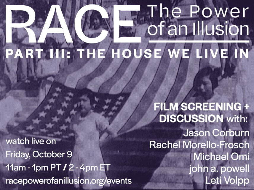 Race—The Power of an Illusion: The House We Live In (Part III)