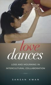 Love Dances:  Loss and Mourning in Intercultural Collaboration