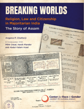 Breaking Worlds:  Religion, Law and Citizenship in Majoritarian India; The Story of Assam