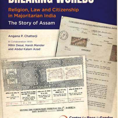 """Monograph Release """"Breaking Worlds: Religion, Law and Citizenship in Majoritarian India; The Story of Assam"""""""