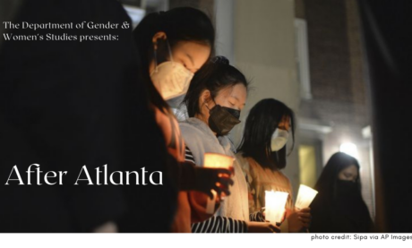 After Atlanta:  A Roundtable on Race, Gender, and Anti-Asian Violence